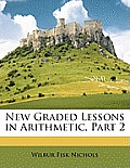 New Graded Lessons in Arithmetic, Part 2