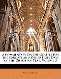A Commentary on the Gospels for the Sundays and Other Holy Days of the Christian Year, Volume 3
