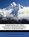 Jahresberichte Der Geschichtswissenschaft, Volume 26, Part 1