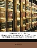 Jahresbericht Des Naturwissenschaftlichen Vereins in Halle, Volume 5, Parts 3-4