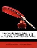 Memories de Weber: Frre de Lait de Marie-Antoinette, Reine de France, Avec Avant-Propos Et Notes