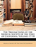 The Transactions of the Medical Society of the State of California, Volumes 17-18