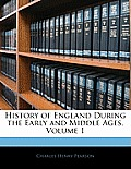 History of England During the Early and Middle Ages, Volume 1