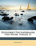 Zeitschrift Fur Mathematik Und Physik, Volume 15