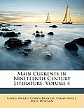Main Currents in Nineteenth Century Literature, Volume 4