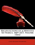 Recollections of a Minister to France, 1869-1877, Volume 11662