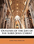 Outlines of the Life of the Lord Jesus Christ