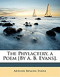 The Phylactery, a Poem [By A. B. Evans].