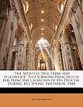 The Apostles Doctrine and Fellowship. Five Sermons Preached in the Principal Churches of His Diocese, During His Spring Visitation, 1844