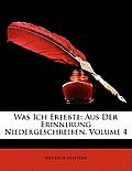 Was Ich Erlebte: Aus Der Erinnerung Niedergeschreiben, Volume 4