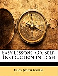 Easy Lessons, Or, Self-Instruction in Irish