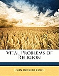 Vital Problems of Religion
