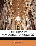 The Rosary Magazine, Volume 27