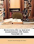Bulletins de La Socit Anatomique de Paris, Volume 35