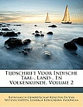 Tijdschrift Voor Indische Taal-, Land-, En Volkenkunde, Volume 2