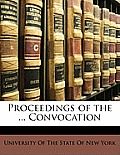 Proceedings of the ... Convocation