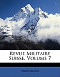 Revue Militaire Suisse, Volume 7