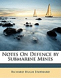 Notes on Defence by Submarine Mines
