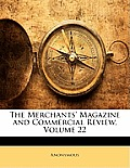 The Merchants' Magazine and Commercial Review, Volume 22