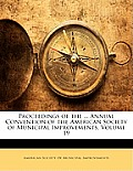 Proceedings of the ... Annual Convention of the American Society of Municipal Improvements, Volume 19