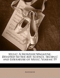 Music: A Monthly Magazine, Devoted to the Art, Science, Technic and Literature of Music, Volume 19