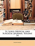 St. Louis Medical and Surgical Journal, Volume 54