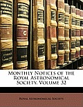 Monthly Notices of the Royal Astronomical Society, Volume 32