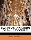 Paulinism: Exposition of Paul's Doctrine