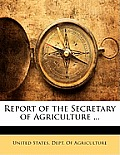 Report of the Secretary of Agriculture ...