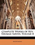 Complete Works of REV. Thomas Smyth, Volume 8
