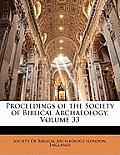 Proceedings of the Society of Biblical Archaeology, Volume 33
