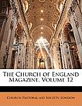 The Church of England Magazine, Volume 12
