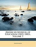 American Journal of Education (1855-1882)., Volume 7