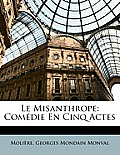 Le Misanthrope: Comedie En Cinq Actes