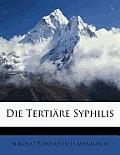 Die Tertire Syphilis