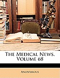 The Medical News, Volume 68