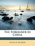 The Foreigner in China