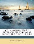 La Thaumaturge Du Xixe Sicle: Ou, Ste. Philomne [Signed J.F.B.D.L.C.D.J.]. 6. D