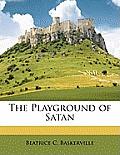The Playground of Satan