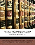 Reports of Cases Decided in the Supreme Court of the State of Oregon, Volume 93