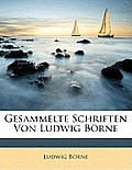 Gesammelte Schriften Von Ludwig Brne