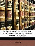 La Famille: Compte-Rendu Des Confrences de Notre-Dame Prches