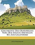 Geschichte Des Oratoriums: Von Den Ersten Anfngen Bis Zur Gegenwart