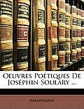 Oeuvres Potiques de Josphin Soulary ...