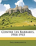 Contre Les Barbares, 1914-1915