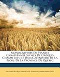 Monographies de Plantes Canadiennes Suivies de Croquis Champtres Et D'Un Calendrier de La Flore de La Province de Qubec