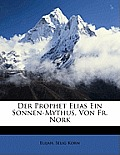 Der Prophet Elias Ein Sonnen-Mythus, Von Fr. Nork