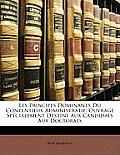 Les Principes Dominants Du Contentieux Administratif: Ouvrage Spcialement Destin Aux Candidats Aux Doctorats