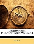Dictionnaire Philosophique, Volume 3