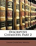 Descriptive Chemistry, Part 2